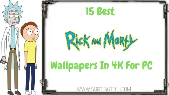 15 Best Rick And Morty Wallpapers In 4k For Pc Free Download