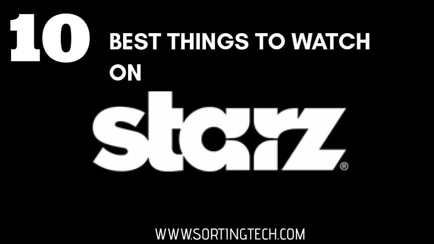 best-things-to-watch-on-starz